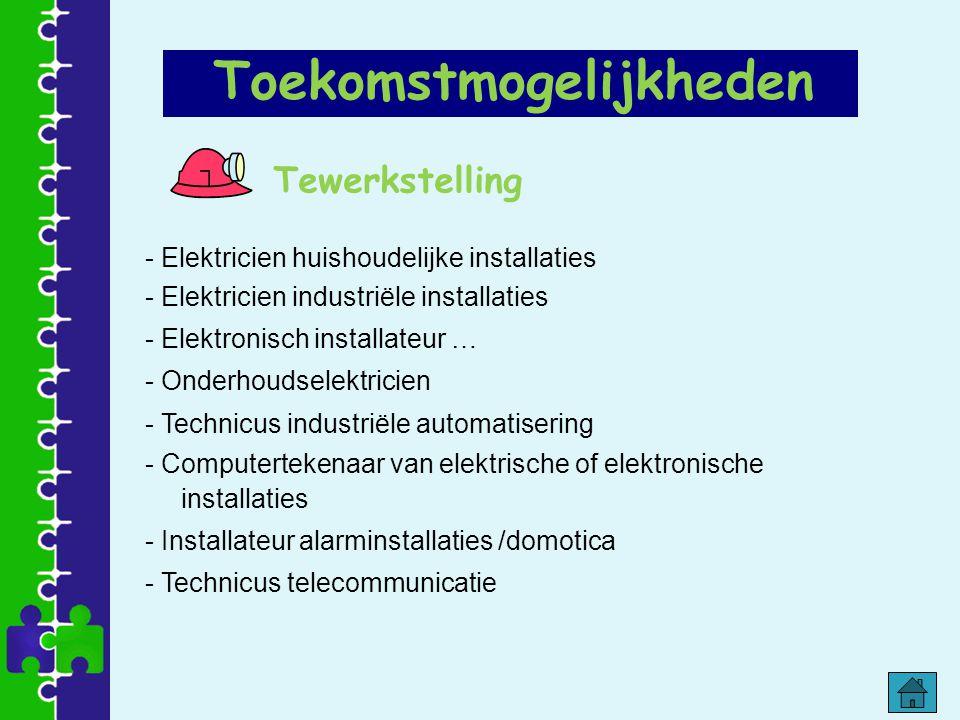 Tewerkstelling - Elektricien huishoudelijke installaties - Elektricien industriële installaties - Elektronisch installateur … - Onderhoudselektricien