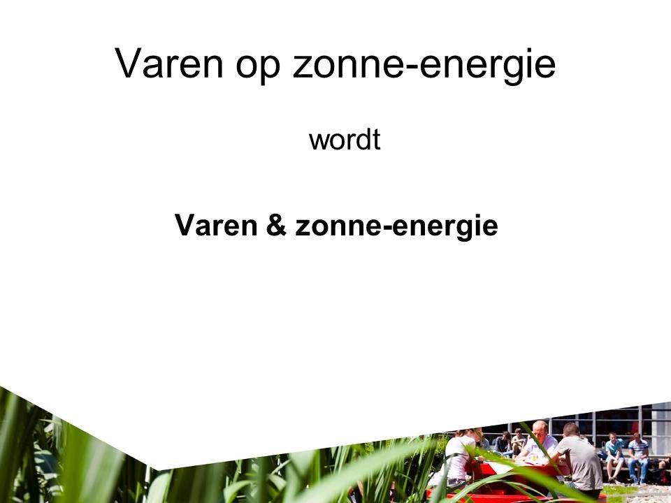 Varen op zonne-energie wordt Varen & zonne-energie
