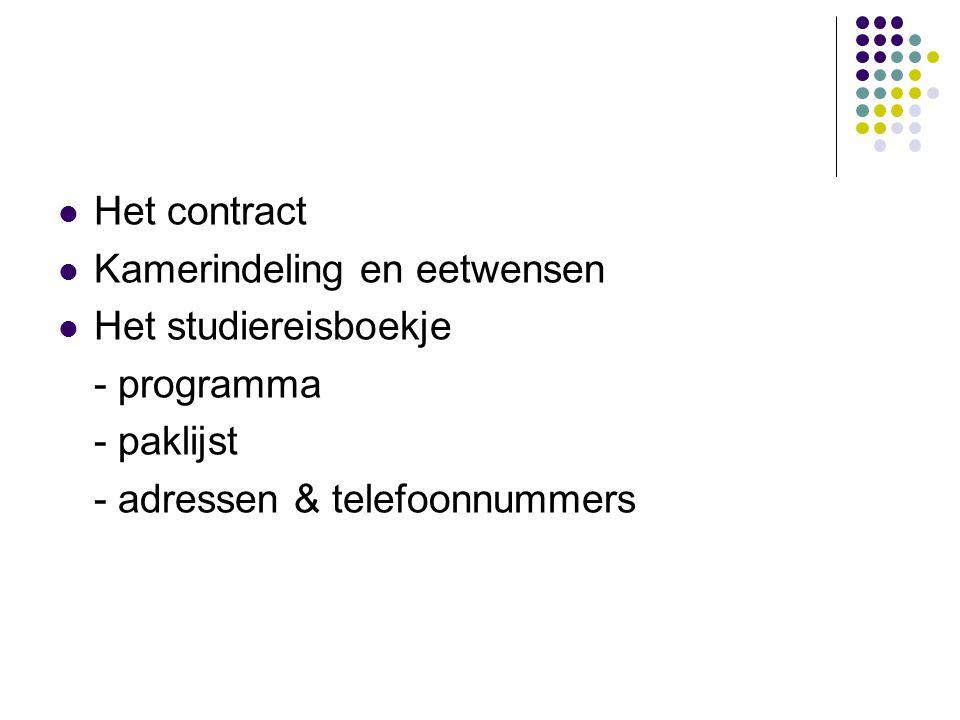 Het contract  Kamerindeling en eetwensen  Het studiereisboekje - programma - paklijst - adressen & telefoonnummers