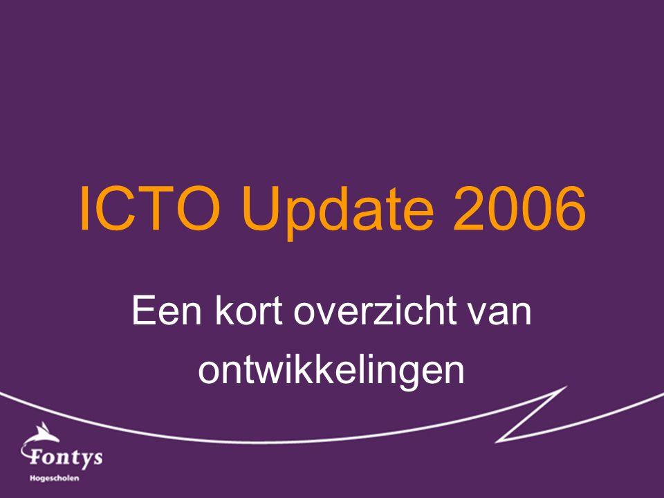 ICTO Update 2006 Een kort overzicht van ontwikkelingen