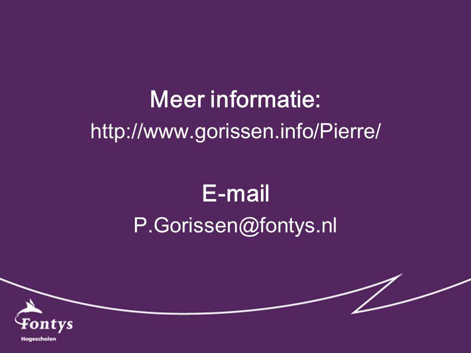 Meer informatie: http://www.gorissen.info/Pierre/ E-mail P.Gorissen@fontys.nl