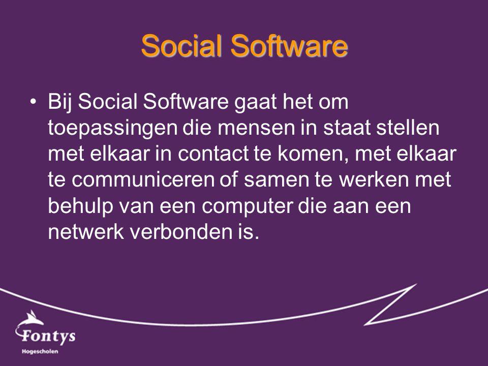 Social Software •Bij Social Software gaat het om toepassingen die mensen in staat stellen met elkaar in contact te komen, met elkaar te communiceren of samen te werken met behulp van een computer die aan een netwerk verbonden is.