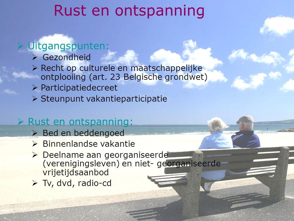 Rust en ontspanning  Uitgangspunten:  Gezondheid  Recht op culturele en maatschappelijke ontplooiing (art.