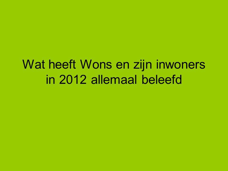 Wat heeft Wons en zijn inwoners in 2012 allemaal beleefd