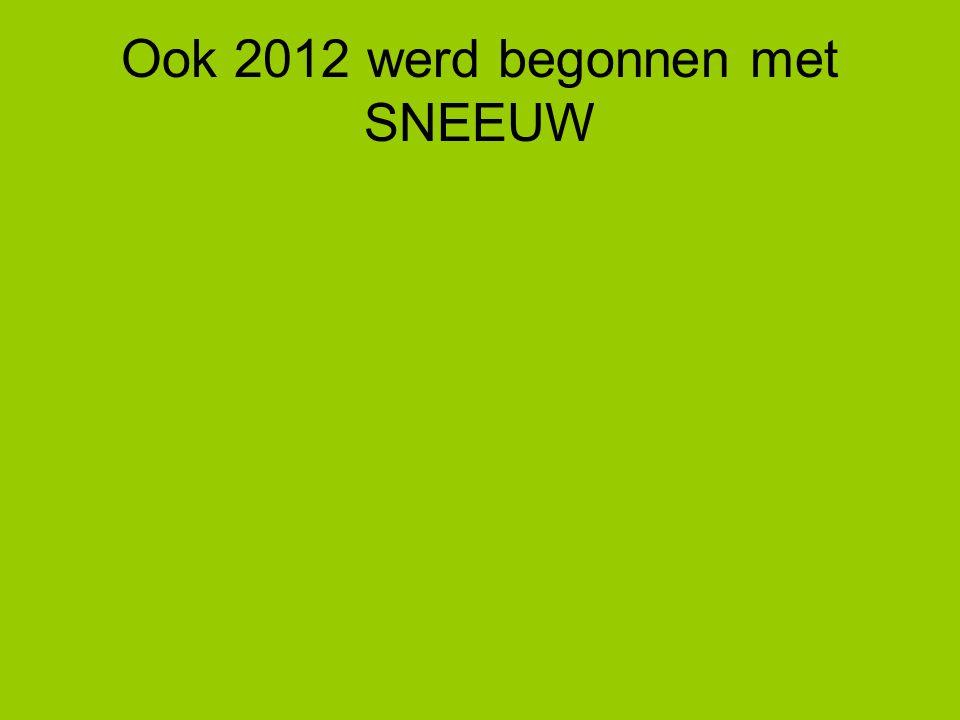 Ook 2012 werd begonnen met SNEEUW