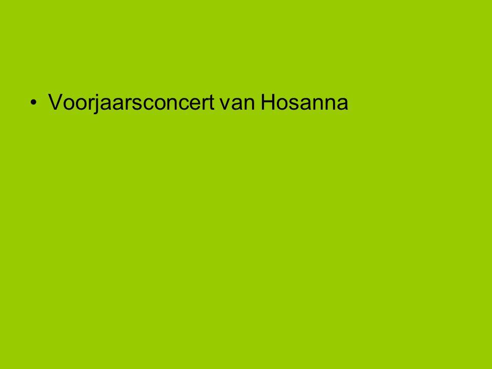•Voorjaarsconcert van Hosanna