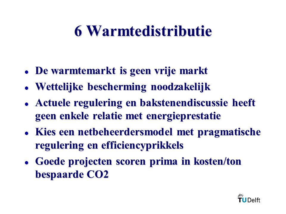 6 Warmtedistributie l De warmtemarkt is geen vrije markt l Wettelijke bescherming noodzakelijk l Actuele regulering en bakstenendiscussie heeft geen e