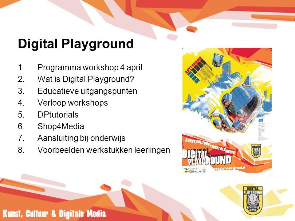 Digital Playground 1.Programma workshop 4 april 2.Wat is Digital Playground.