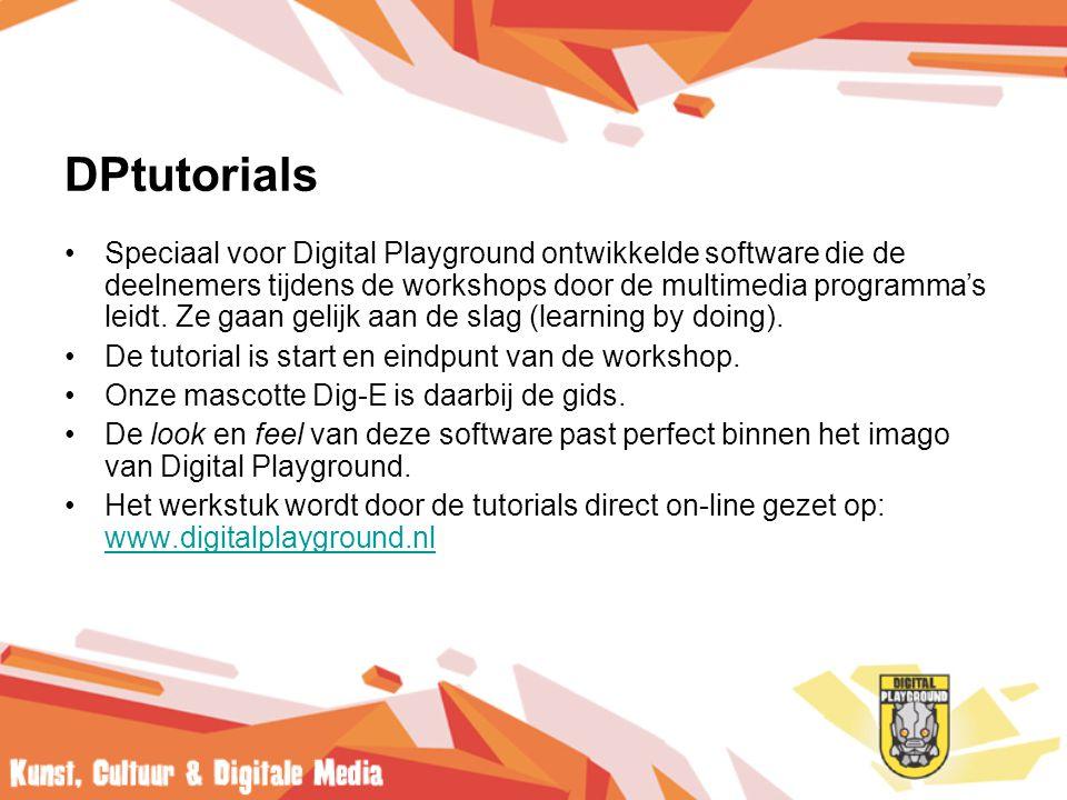 DPtutorials •Speciaal voor Digital Playground ontwikkelde software die de deelnemers tijdens de workshops door de multimedia programma's leidt.