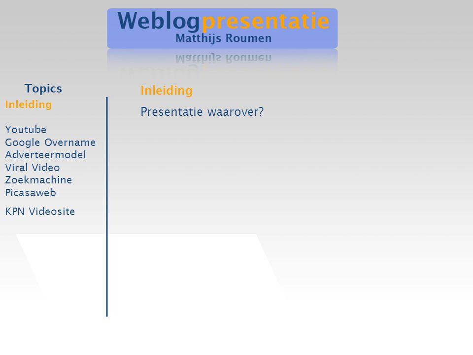 Inleiding Youtube Google Overname Adverteermodel Viral Video Zoekmachine Picasaweb KPN Videosite Inleiding Presentatie waarover