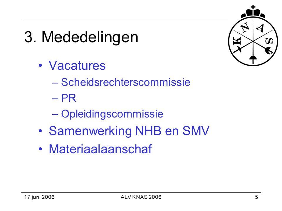 17 juni 2006ALV KNAS 200636 Conclusie •Groot deel plannen is gehonoreerd •Uitvoering Breedtesport en Topsport is gewaarborgd •Extra baten 2006 –Sponsors ECP en Multi-M/IT (€ 75.000) 13.