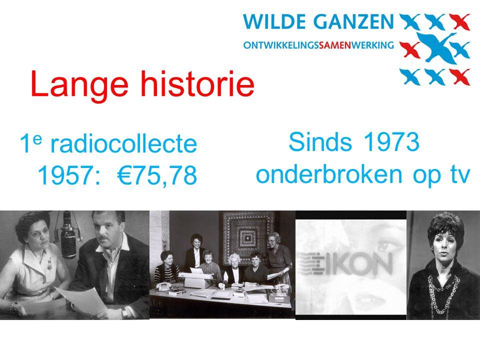 Lange historie 1 e radiocollecte 1957: €75,78 Sinds 1973 onderbroken op tv