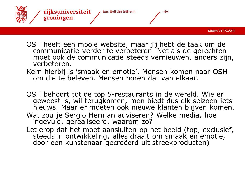 Datum 01.09.2008 faculteit der letterenciw OSH heeft een mooie website, maar jij hebt de taak om de communicatie verder te verbeteren.