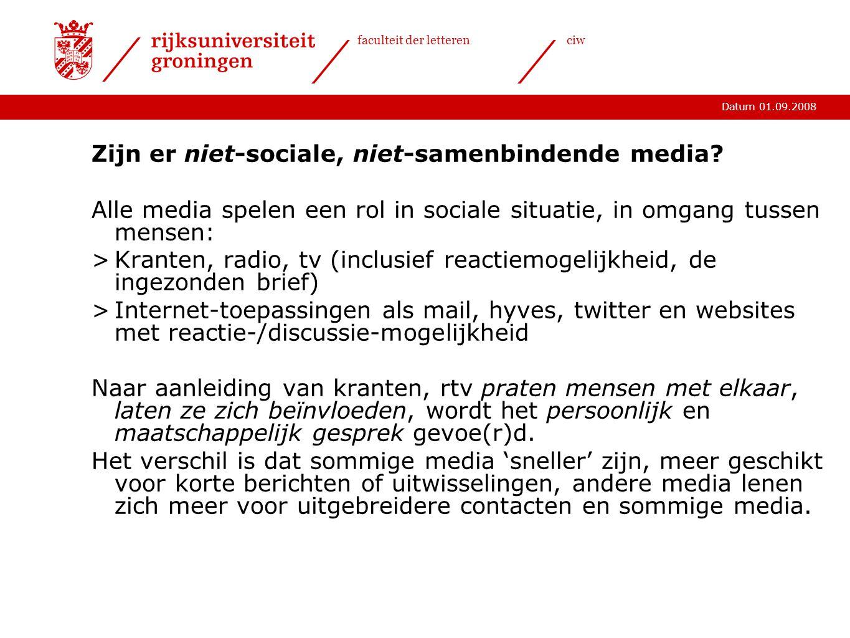 Datum 01.09.2008 faculteit der letterenciw Zijn er niet-sociale, niet-samenbindende media.