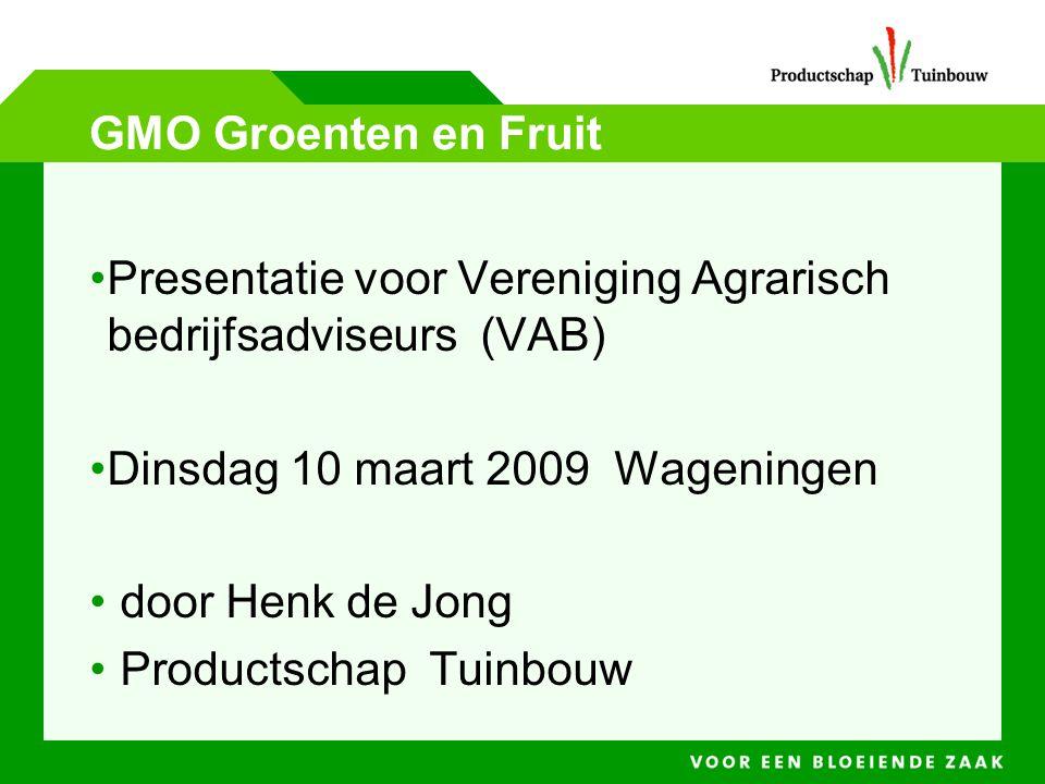GMO Groenten en Fruit •Presentatie voor Vereniging Agrarisch bedrijfsadviseurs (VAB) •Dinsdag 10 maart 2009 Wageningen • door Henk de Jong • Productsc