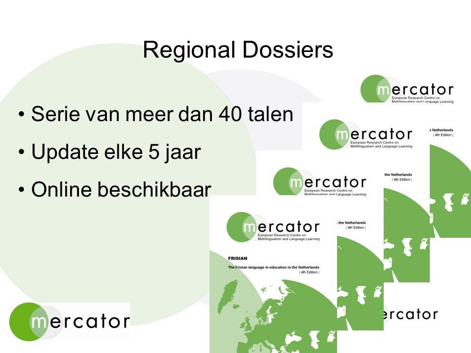 Regional Dossiers • Serie van meer dan 40 talen • Update elke 5 jaar • Online beschikbaar