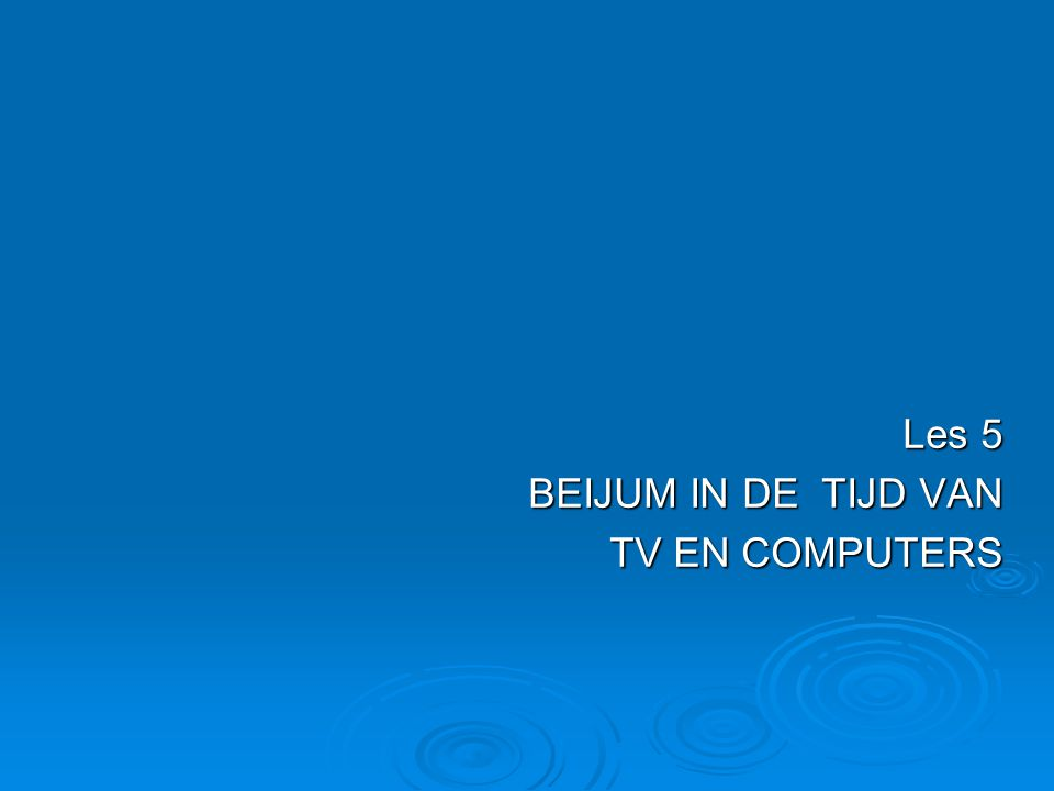 Les 5 BEIJUM IN DE TIJD VAN TV EN COMPUTERS TV EN COMPUTERS