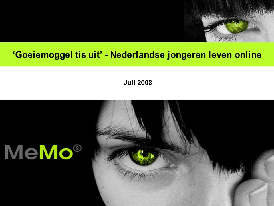 'Goeiemoggel tis uit' - Nederlandse jongeren leven online Juli 2008