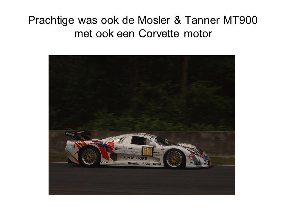 Prachtige was ook de Mosler & Tanner MT900 met ook een Corvette motor