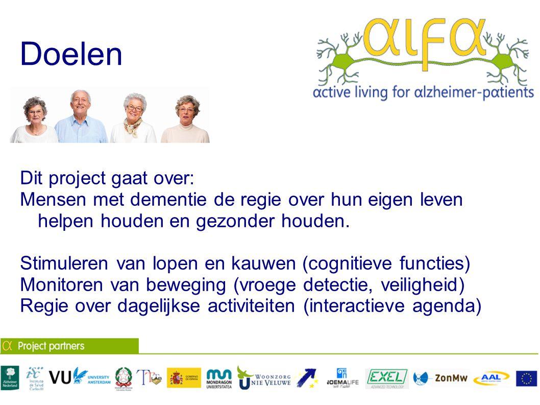 Doelen Dit project gaat over: Mensen met dementie de regie over hun eigen leven helpen houden en gezonder houden. Stimuleren van lopen en kauwen (cogn