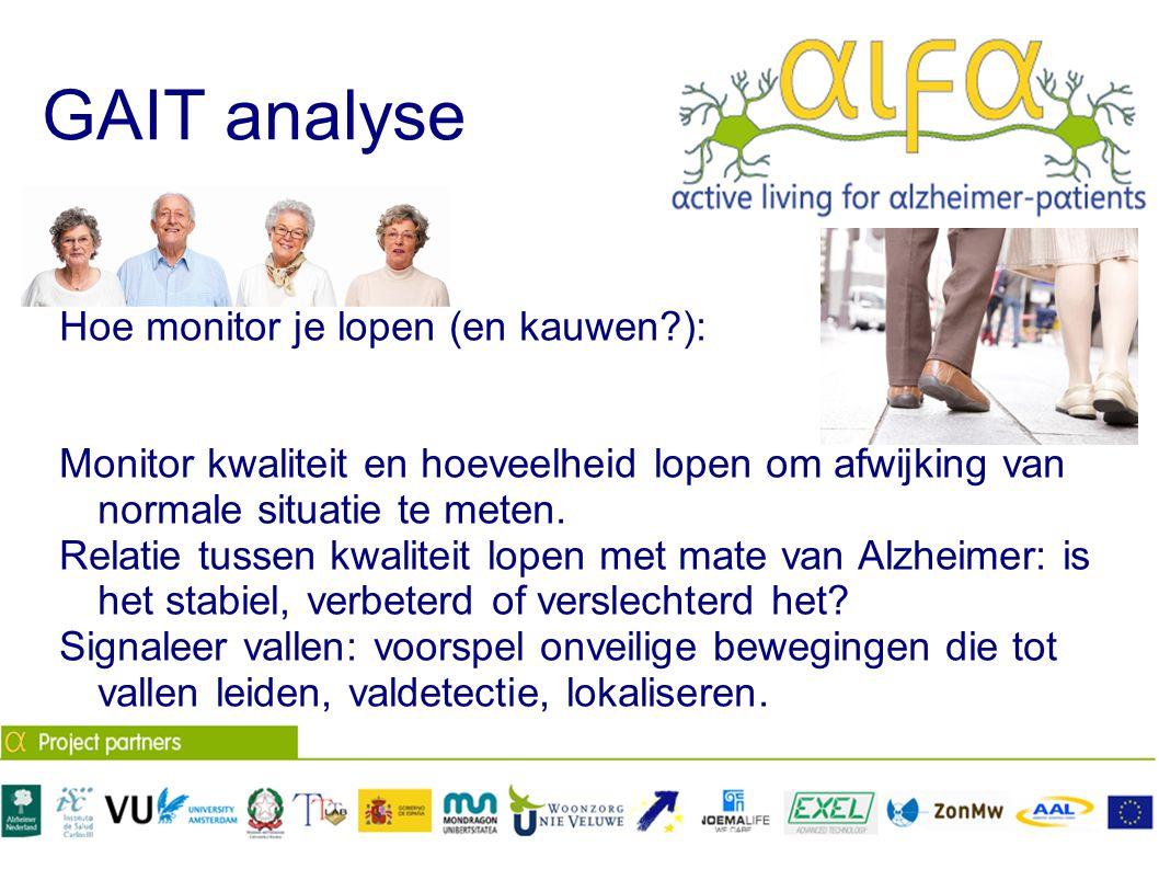 GAIT analyse Hoe monitor je lopen (en kauwen?): Monitor kwaliteit en hoeveelheid lopen om afwijking van normale situatie te meten. Relatie tussen kwal