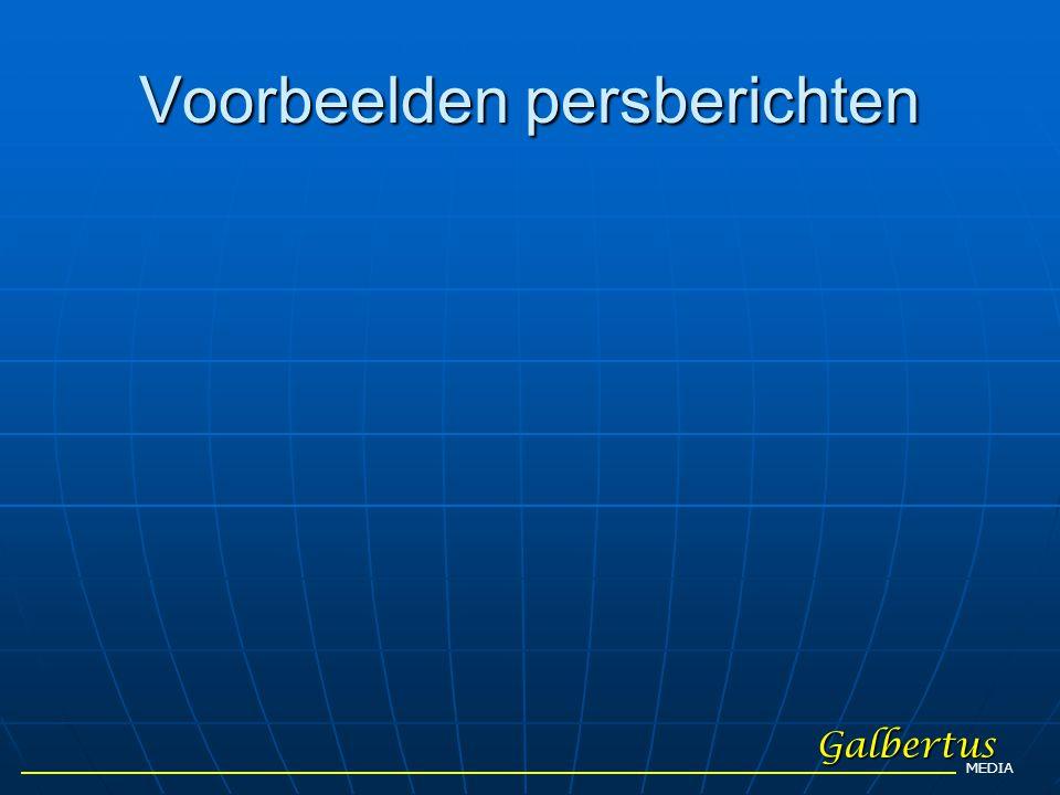 Voorbeelden persberichten Galbertus MEDIA