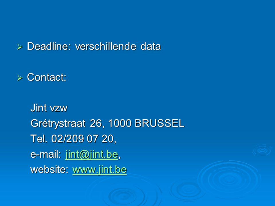  Deadline: verschillende data  Contact: Jint vzw Grétrystraat 26, 1000 BRUSSEL Tel.