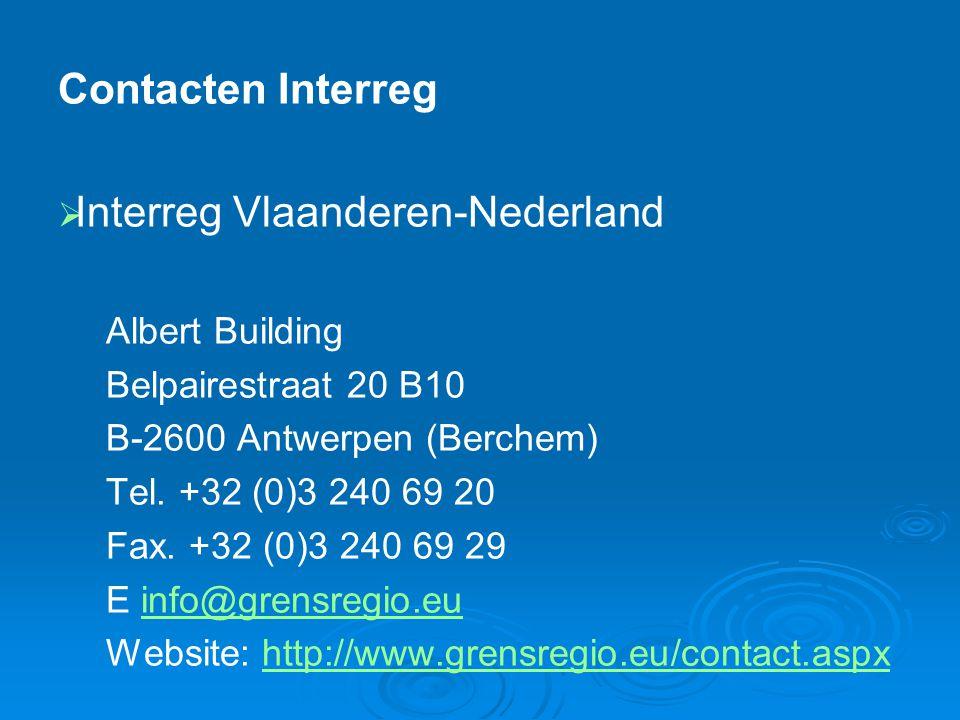 Contacten Interreg   Interreg Vlaanderen-Nederland Albert Building Belpairestraat 20 B10 B-2600 Antwerpen (Berchem) Tel.