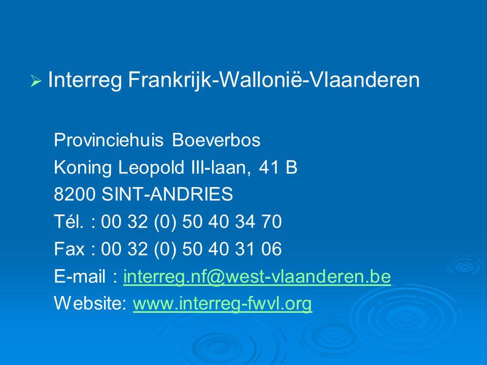   Interreg Frankrijk-Wallonië-Vlaanderen Provinciehuis Boeverbos Koning Leopold III-laan, 41 B 8200 SINT-ANDRIES Tél.