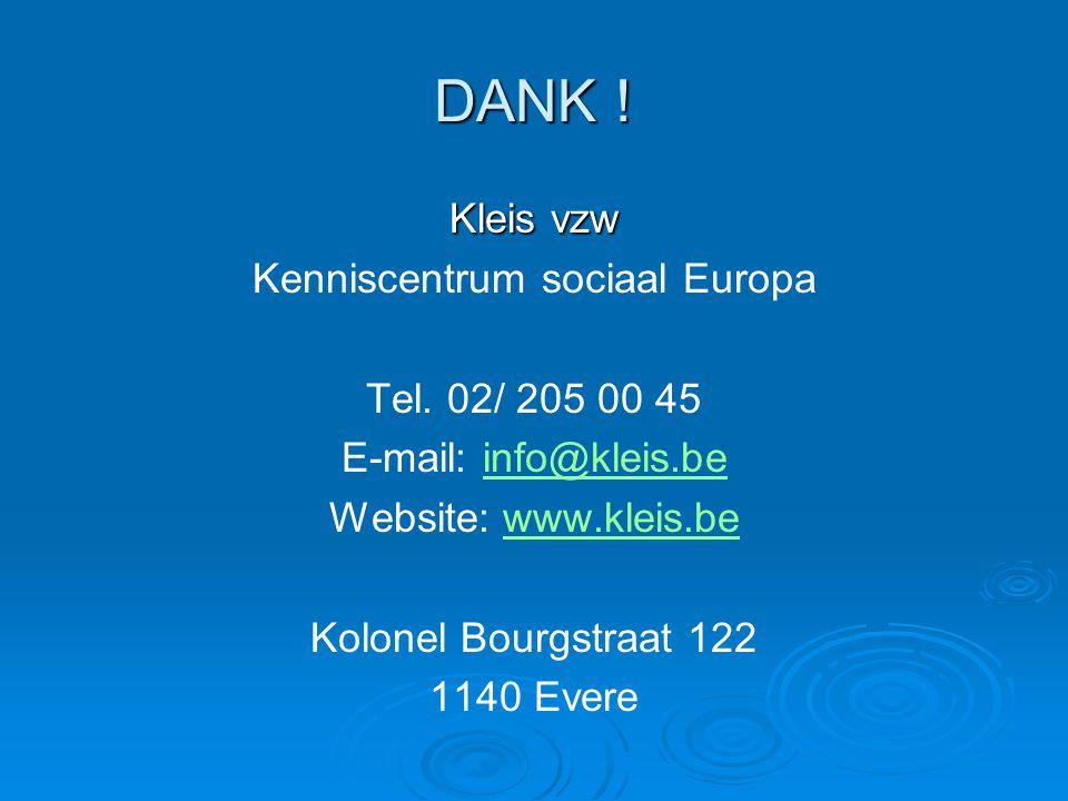 DANK . Kleis vzw Kenniscentrum sociaal Europa Tel.