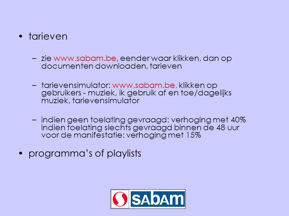 •tarieven –zie www.sabam.be, eender waar klikken, dan op documenten downloaden, tarieven –tarievensimulator: www.sabam.be, klikken op gebruikers - muz