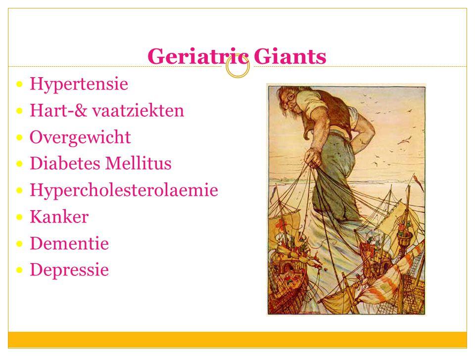 Geriatric Giants  Hypertensie  Hart-& vaatziekten  Overgewicht  Diabetes Mellitus  Hypercholesterolaemie  Kanker  Dementie  Depressie