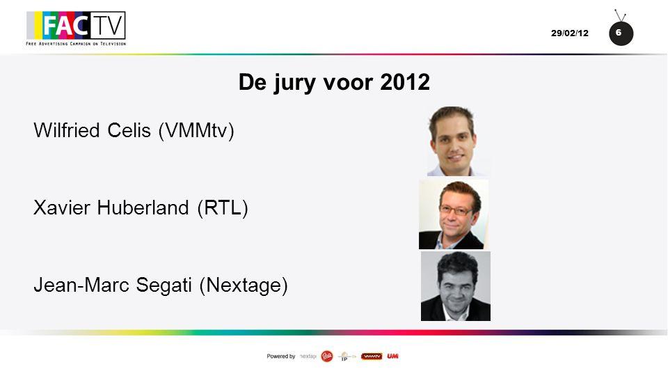6 29/02/12 De jury voor 2012 Wilfried Celis (VMMtv) Xavier Huberland (RTL) Jean-Marc Segati (Nextage)