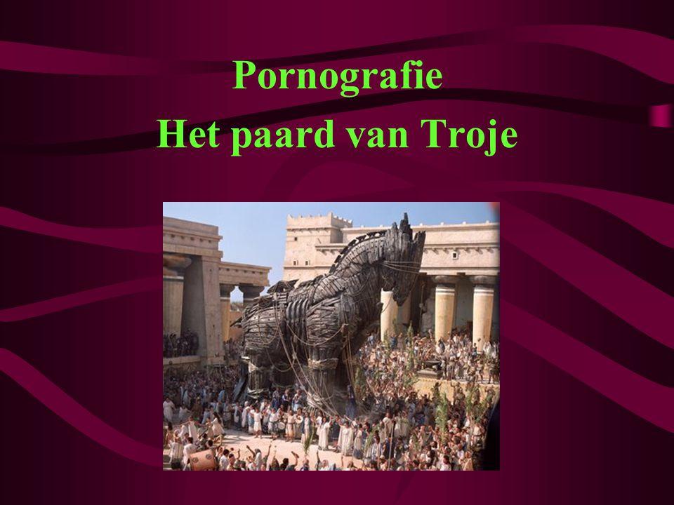 Pornografie Het paard van Troje