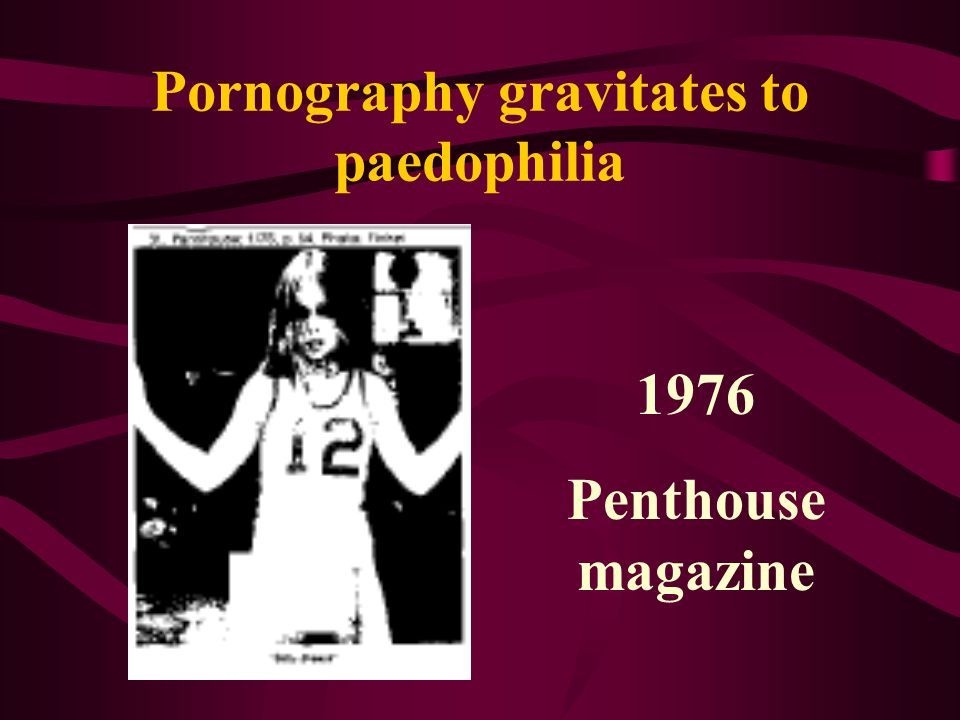 Pornography gravitates to paedophilia 1976 Penthouse magazine