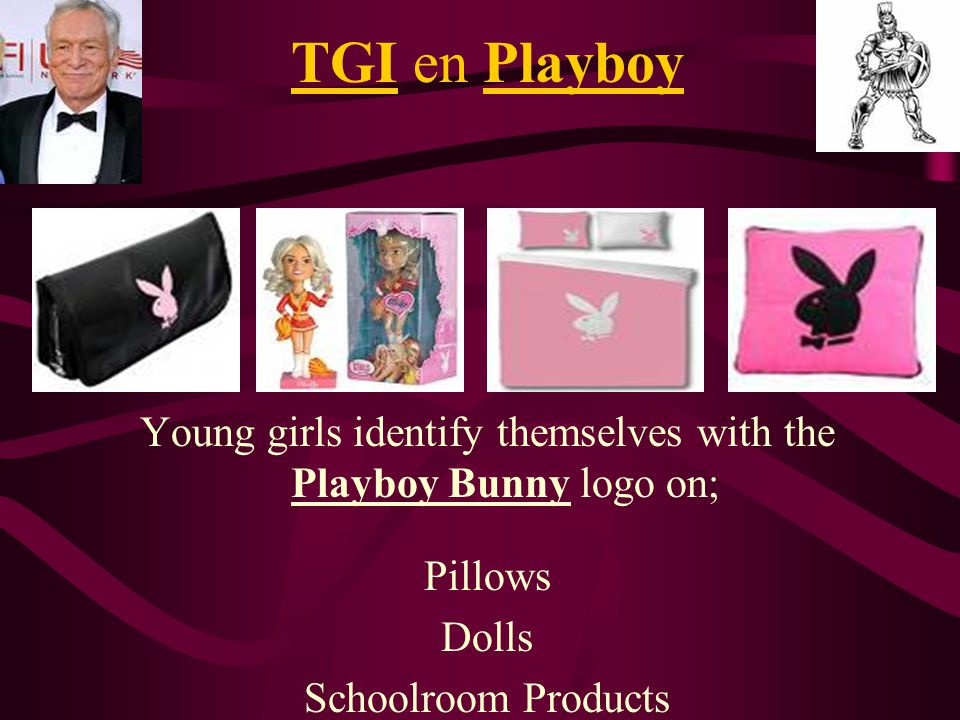 Young girls identify themselves with the Playboy Bunny logo on; Pillows Dolls Schoolroom Products TGI en Playboy