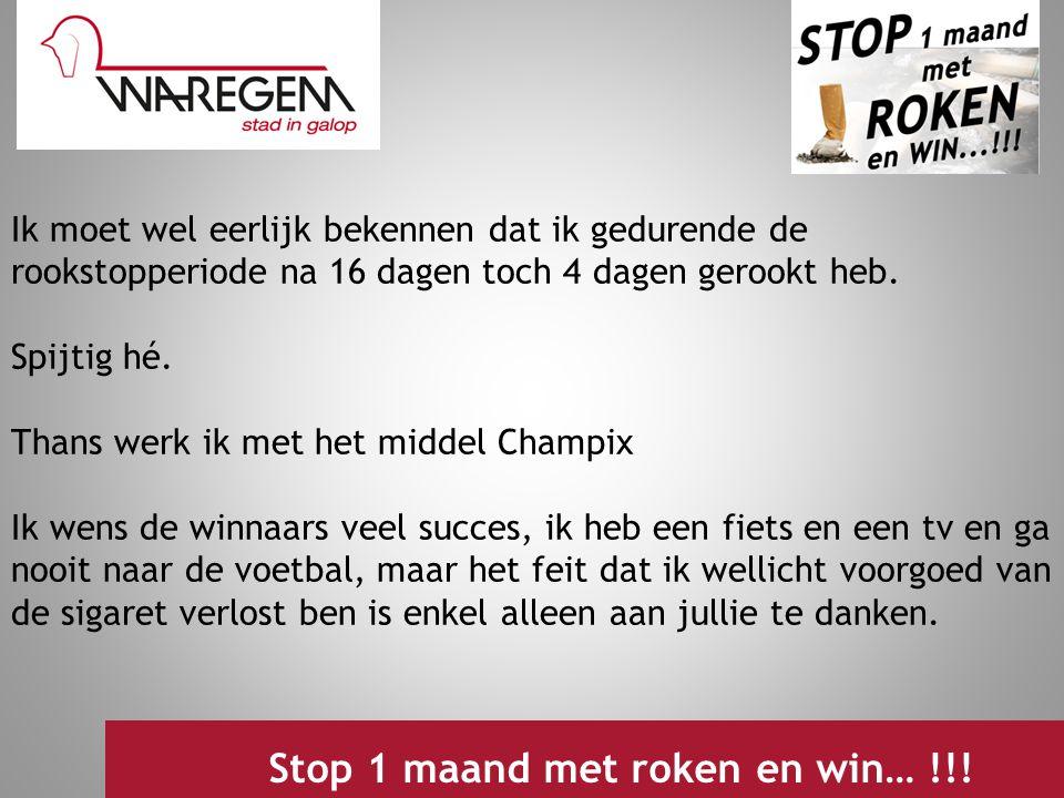Jeugdwerking 2009 Stop 1 maand met roken en win… !!! Ik moet wel eerlijk bekennen dat ik gedurende de rookstopperiode na 16 dagen toch 4 dagen gerookt