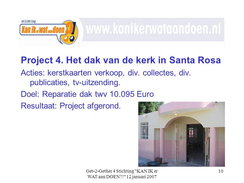 Get-2-Gether 4 Stichting KAN IK er WAT aan DOEN?! 12 januari 2007 10 Project 4.