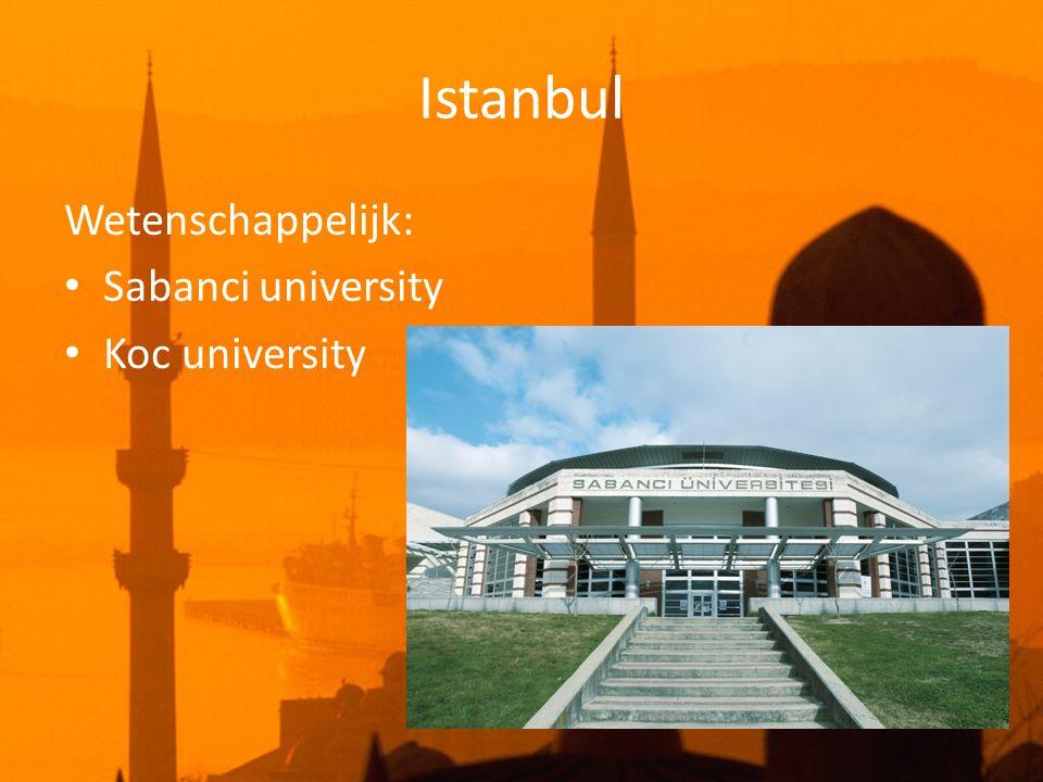 Istanbul Wetenschappelijk: • Sabanci university • Koc university