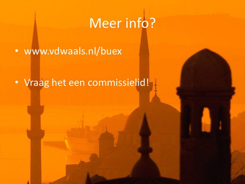 Meer info? • www.vdwaals.nl/buex • Vraag het een commissielid!