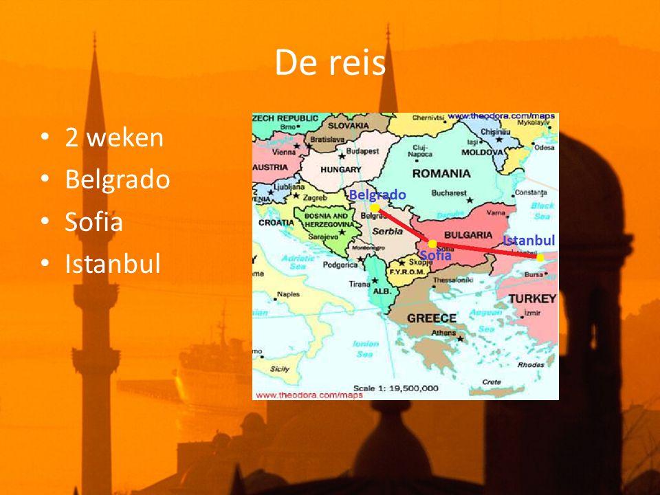 De reis • 2 weken • Belgrado • Sofia • Istanbul