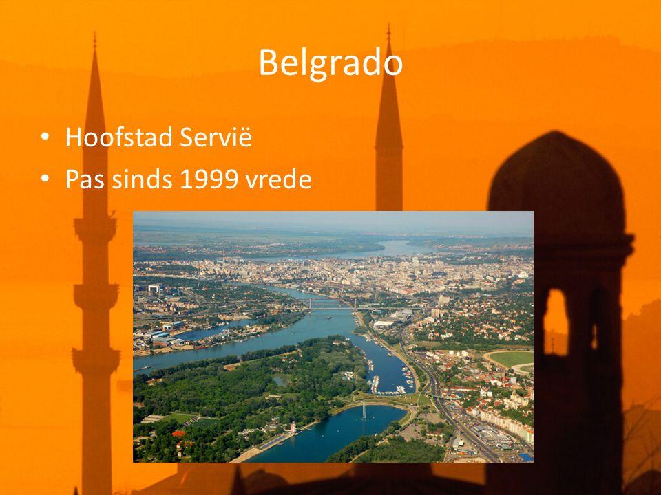 Belgrado • Hoofstad Servië • Pas sinds 1999 vrede