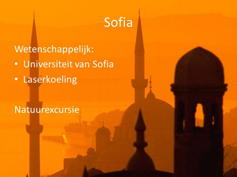 Sofia Wetenschappelijk: • Universiteit van Sofia • Laserkoeling Natuurexcursie