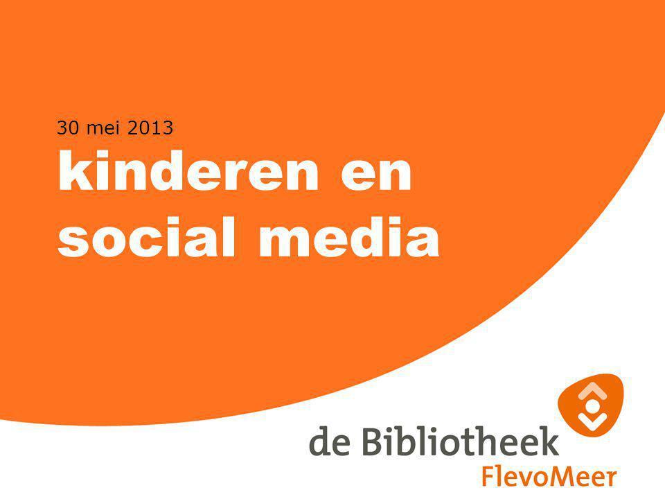 30 mei 2013 kinderen en social media