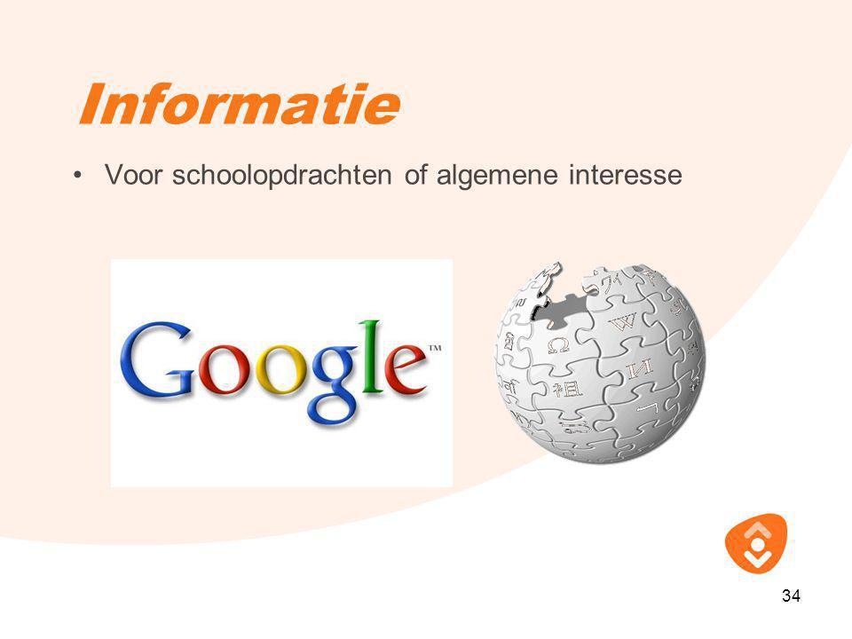 Informatie •Voor schoolopdrachten of algemene interesse 34