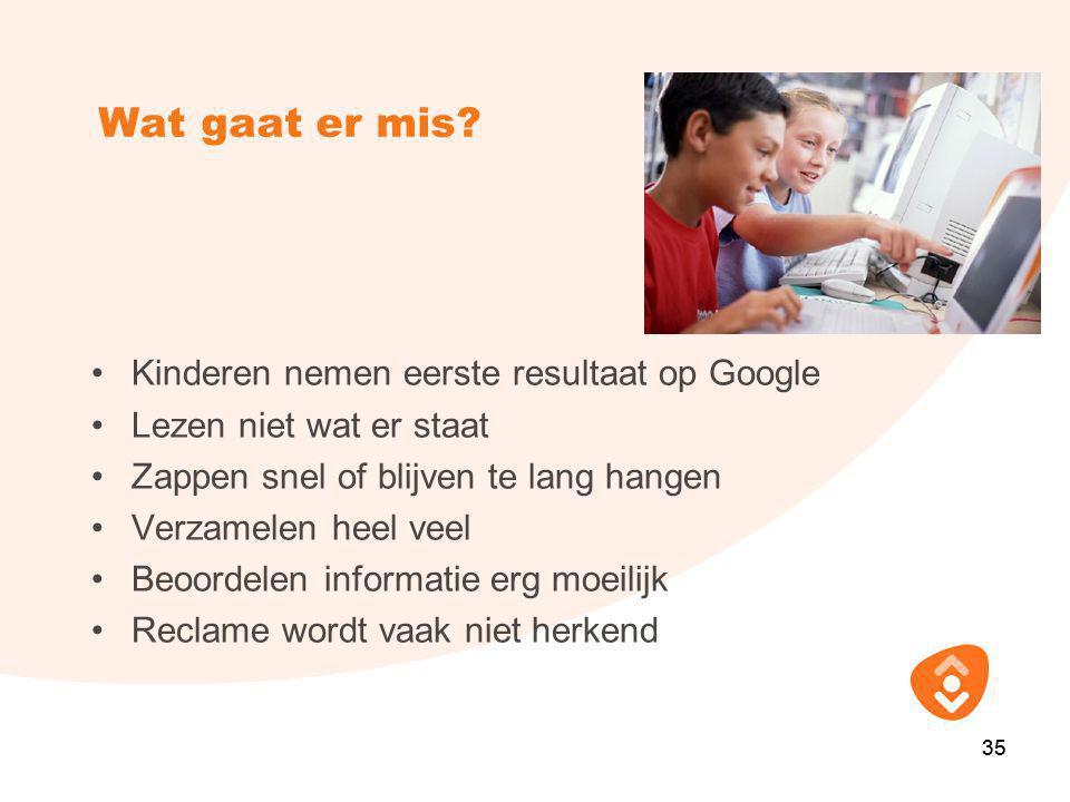 35 Wat gaat er mis? •Kinderen nemen eerste resultaat op Google •Lezen niet wat er staat •Zappen snel of blijven te lang hangen •Verzamelen heel veel •
