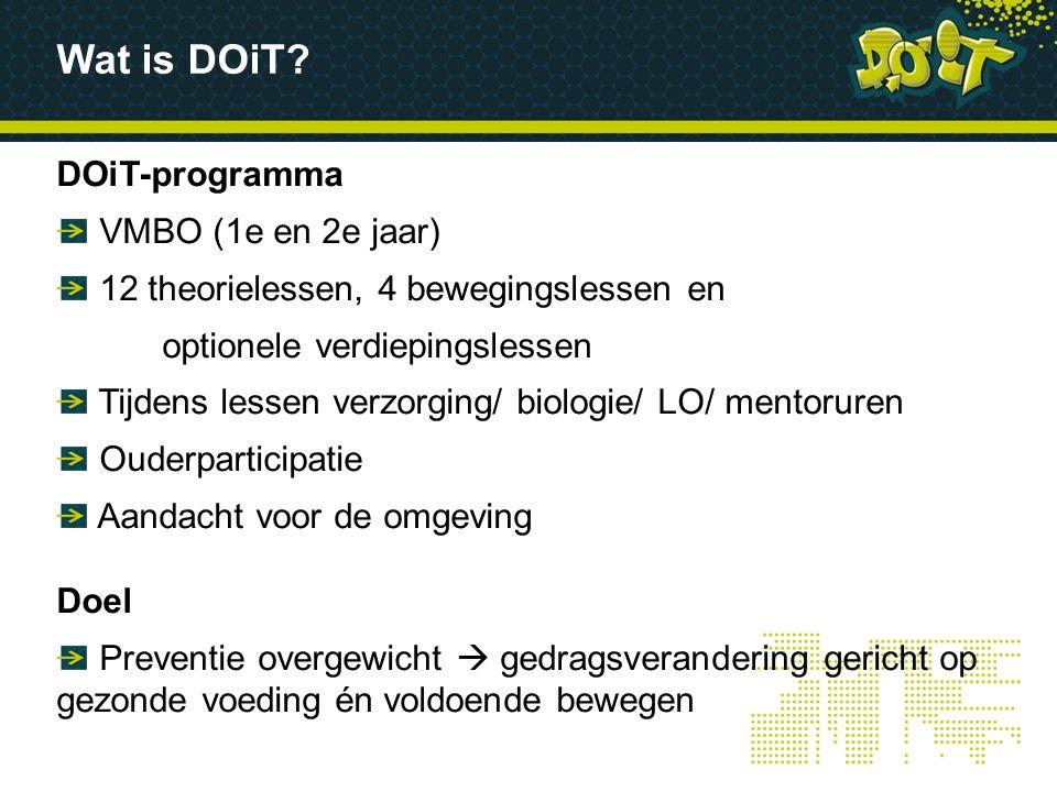 DOiT-programma VMBO (1e en 2e jaar) 12 theorielessen, 4 bewegingslessen en optionele verdiepingslessen Tijdens lessen verzorging/ biologie/ LO/ mentor