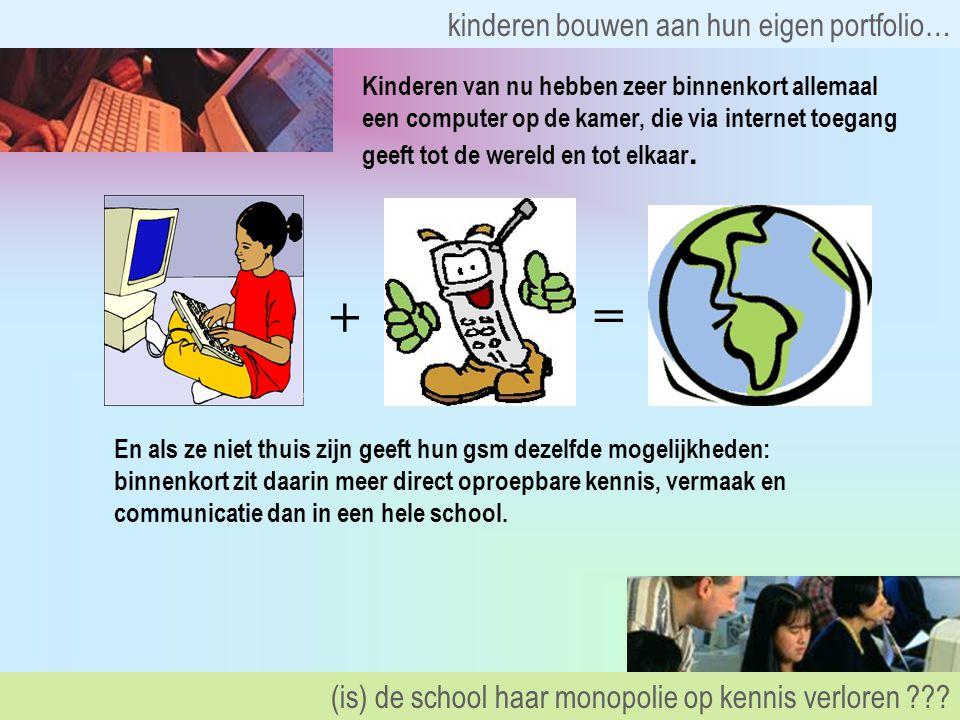 + = En als ze niet thuis zijn geeft hun gsm dezelfde mogelijkheden: binnenkort zit daarin meer direct oproepbare kennis, vermaak en communicatie dan in een hele school.