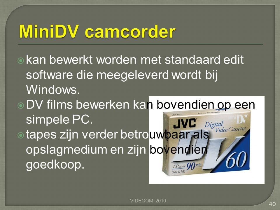  kan bewerkt worden met standaard edit software die meegeleverd wordt bij Windows.  DV films bewerken kan bovendien op een simpele PC.  tapes zijn