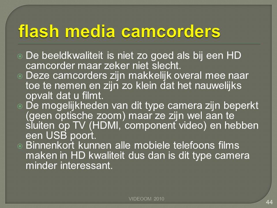  De beeldkwaliteit is niet zo goed als bij een HD camcorder maar zeker niet slecht.  Deze camcorders zijn makkelijk overal mee naar toe te nemen en